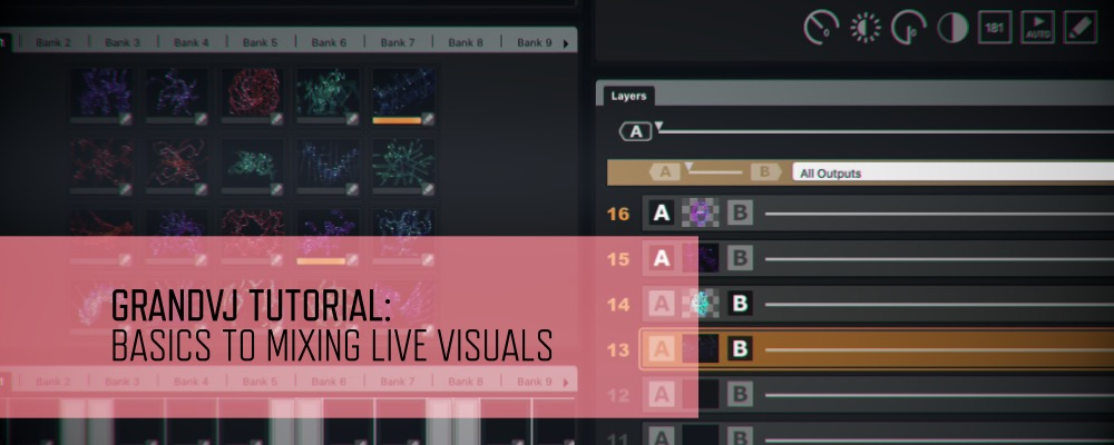 GrandVJ Tutorial - Basics To Mixing Live Visuals